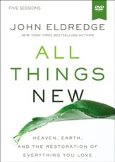 All Things New: A DVD Study: A Revolutionary Look at Heaven and the Coming Kingdom