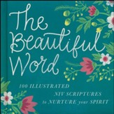 Beautiful Word: 100 Illustrated Scriptures to Nurture Your Spirit