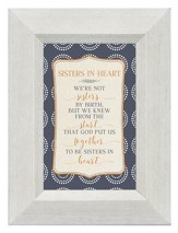 Sisters in Heart, We're Not Sisters by Birth, Mini Framed Print
