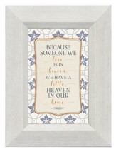 Because Someone We Love is in Heaven, Mini Framed Print