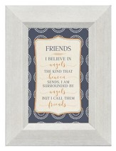 Friends, I Believe in Angels, Mini Framed Print