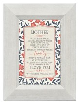 Mother, I Wonder if You'll Ever Guess How Much You Mean to Me, Mini Framed Print