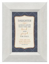 Daughter, Always Know That You Are Loved and Prayed for Daily, Mini Framed Print