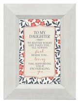 To My Daughter, No Matter Where Life Takes You, Mini Framed Print