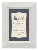 The Best Things in Life Are the People We Love, Mini Framed Print