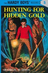 The Hardy Boys' Mysteries #5: Hunting for Hidden Gold