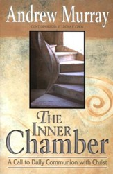 Inner Chamber: A Call to Daily Communion with Christ