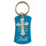 Faith Is Being Sure Keyring