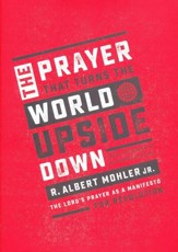 The Prayer That Turns the World Upside Down: The Lord's Prayer as a Manifesto for Revolution - Slightly Imperfect