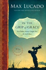 In the Grip of Grace: Your Father Always Caught You. He Still Does. 20th Anniversary Edition - Slightly Imperfect