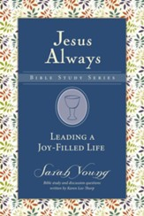 Leading a Joy-Filled Life, Jesus Always Bible Study Series, Volume 3