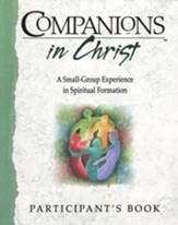 Companions in Christ: A Small Group Experience in Spiritual Formation, Participant's Book