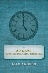 30 Days to Understanding the Bible,  2016 Edition