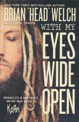 With My Eyes Wide Open: Miracles & Mistakes on My Way Back to Korn