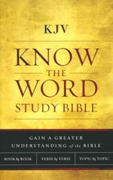 KJV, Know The Word Study Bible, Paperback
