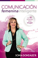 El poder de la comunicacion femenina inteligente (The Power of the Intelligent Female Communication)