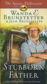 The Stubborn Father - The Amish Millionaire #2