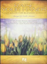 Raise Your Hands: Piano Solos for Blended Worship