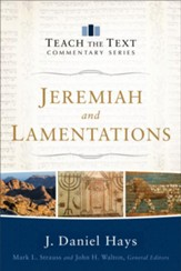 Jeremiah & Lamentations: Teach the Text Commentary