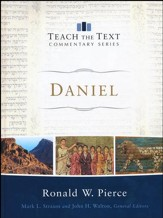 Daniel: Teach the Text Commentary