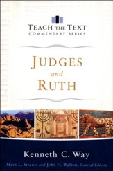 Judges and Ruth: Teach the Text Commentary