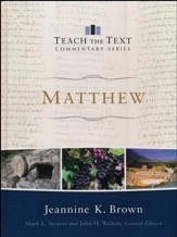 Matthew: Teach the Text Commentary