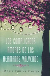 Los Complicados Amores de las Hermanas Valverde  (The Complicated Loves of the Valverde Sisters)