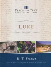 Luke: Teach the Text Commentary