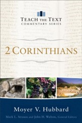 2 Corinthians: Teach the Text Commentary