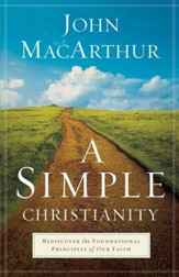 A Simple Christianity: Rediscover the Foundational Principles of Our Faith - Slightly Imperfect