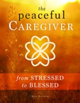 The Peaceful Caregiver: From Stressed to Blessed