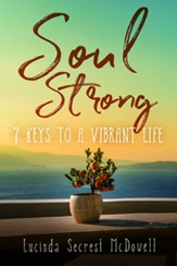 Soul Strong: 7 Keys to a Vibrant Life