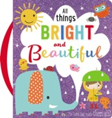 All Things Bright and Beautiful: Make Believe Ideas