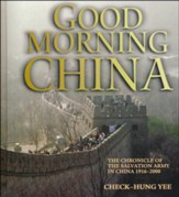 Good Morning China: The Chronicle of the Salvation Army in China, 1916-2000
