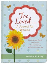 Too Loved. . . A Journal for Women: