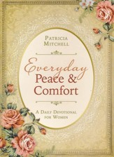 Everyday Peace and Comfort: A Daily Devotional for Women