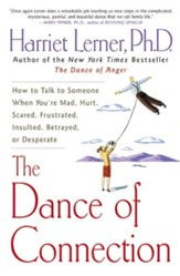The Dance of Connection: How to Talk to Someone When  You're Mad, Hurt, Scared, Frustrated, Insulted,