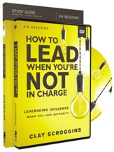 How to Lead When You're Not in Charge, Study Guide with DVD