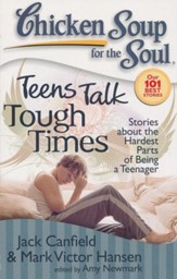 Teens Talk Tough Times-Stories About The Hardest Part of Being a Teenager