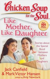 Like Mother, Like Daughter-Stories About The Special Bond Between Mothers and Daughters