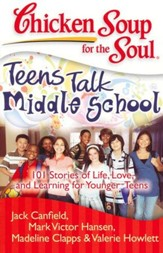 Teens Talk Middle School-101 Stories of Life, Love, and Learning For Younger Teens