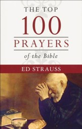 The Top 100 Prayers of the Bible