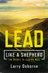 Leading Well: A Shepherd's Guide to Leading Well