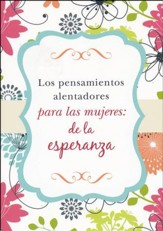 Los Pensamientos Alentadores para las Mujeres: de la Esperanza  (Encouraging Thoughts for Women: Hope)