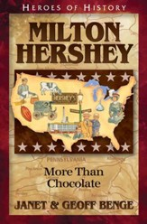 Milton Hershey: More Than Chocolate
