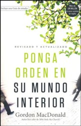 Ponga orden en su mundo interior, revisado y actualizado  (Ordering Your Private World, Revised and Updated)