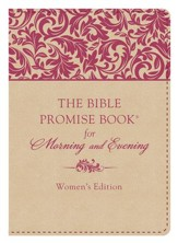 The Bible Promise Book for Morning and Evening, Women's Edition