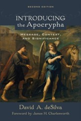 Introducing the Apocrypha, 2nd edition: Message, Context, and Significance