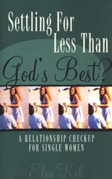 Settling for Less Than God's Best?: A Relationship Check-Up for Single Women