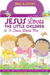 Jesus Loves the Little Children/Jesus Loves Me--Sing-a-Story Book with CD